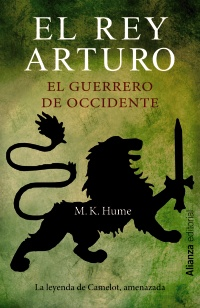 El rey Arturo. El guerrero de Occidente