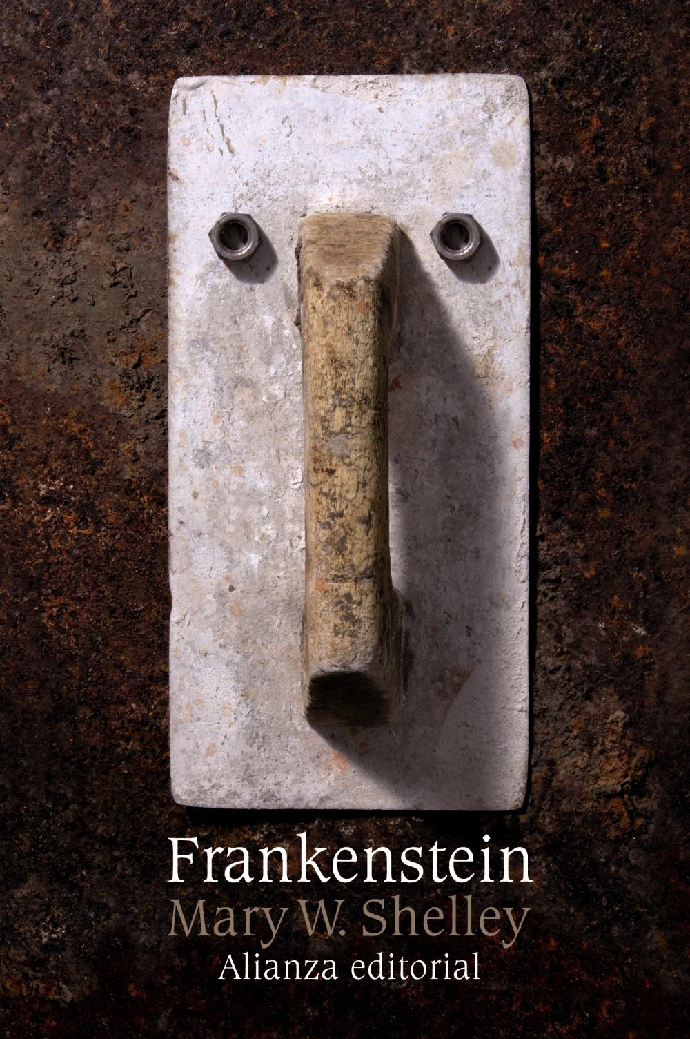 Frankenstein o el moderno Prometeo - Alianza Editorial