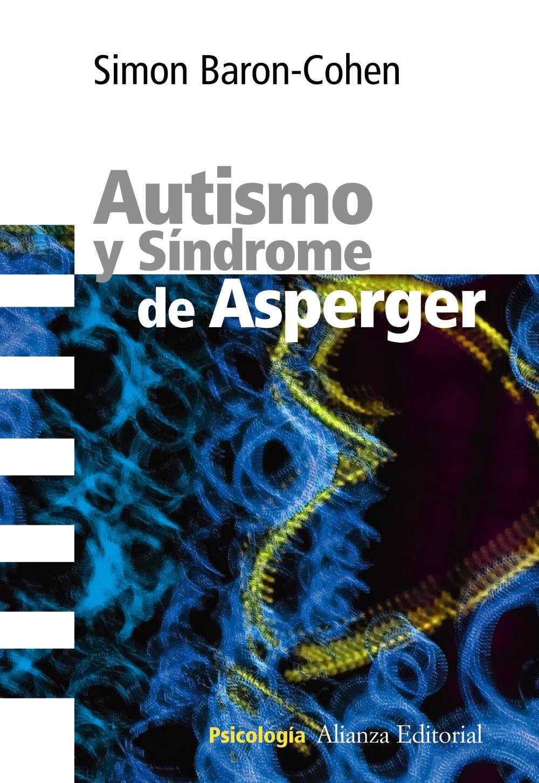 Autismo Y Síndrome De Asperger Alianza Editorial