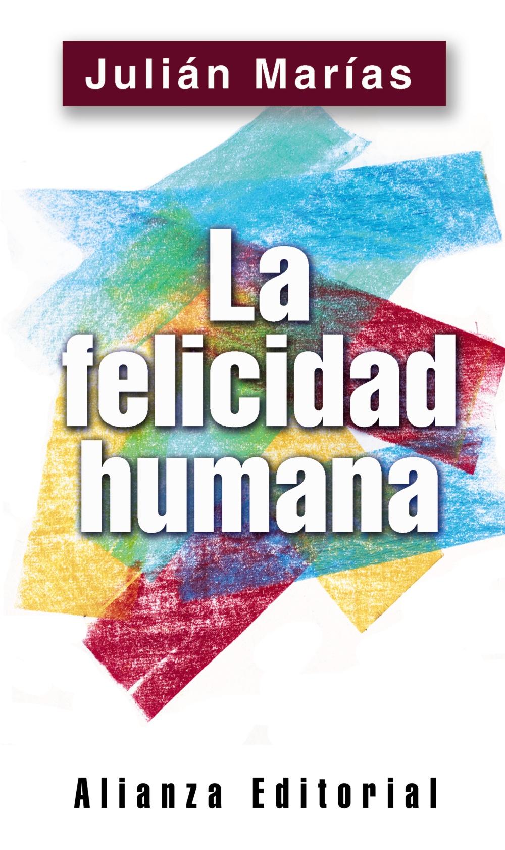 La Felicidad Humana Alianza Editorial